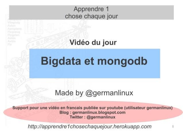 2 Objectif de cette vidéo ● Pourquoi MongoDB ? ● Mongodb en trois idées . ● => Le théorème CAP ● L'ecosystème Hadoop et Mo...