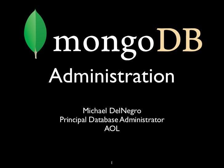 Administration        Michael DelNegro Principal Database Administrator               AOL                1