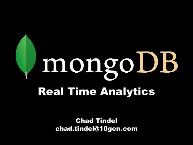 Real Time AnalyticsChad Tindelchad.tindel@10gen.com