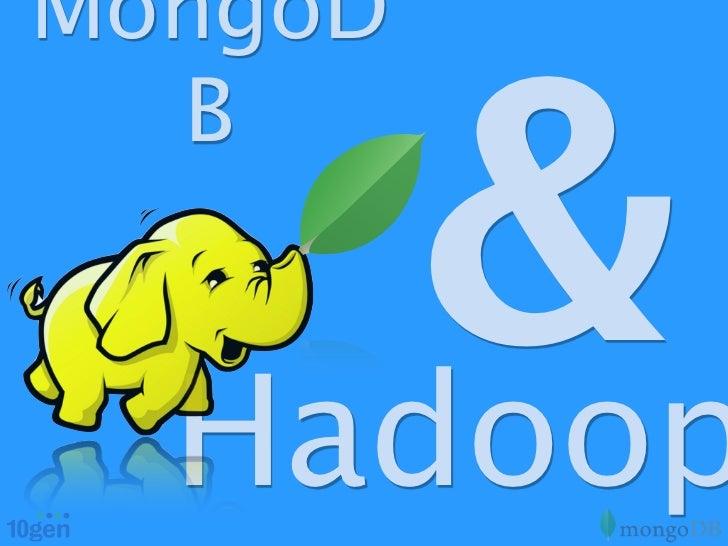 MongoD     &  B  Hadoop