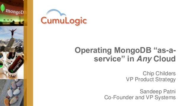 """Chip Childers VP Product Strategy Sandeep Patni Co-Founder and VP Systems Operating MongoDB """"as-a- service"""" in Any Cloud"""