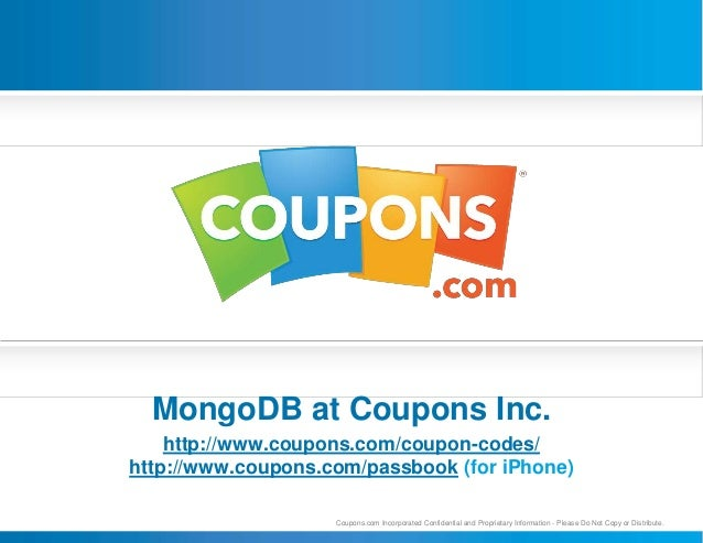 MongoDB at Coupons Inc.    http://www.coupons.com/coupon-codes/http://www.coupons.com/passbook (for iPhone)               ...