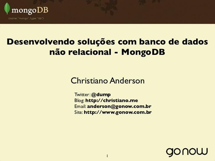 Desenvolvendo soluções com banco de dados        não relacional - MongoDB             Christiano Anderson              Twi...