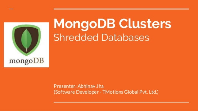 Mongo db cluster administration and Shredded Databases
