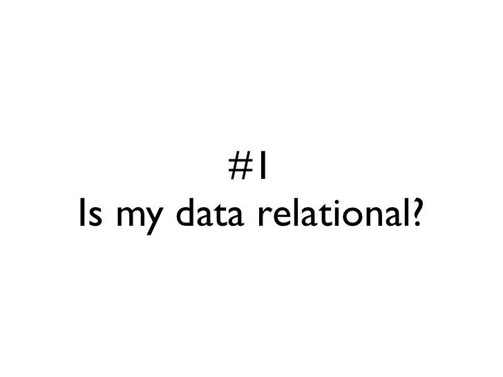 #1 Is my data relational?