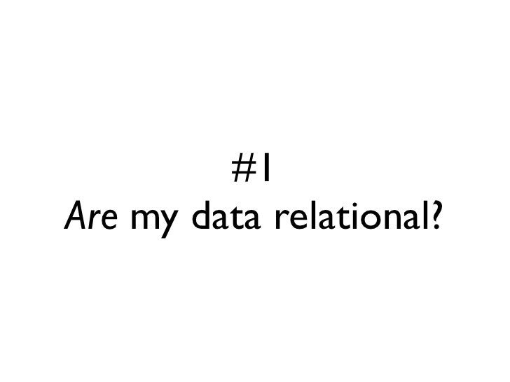 #1 Are my data relational?