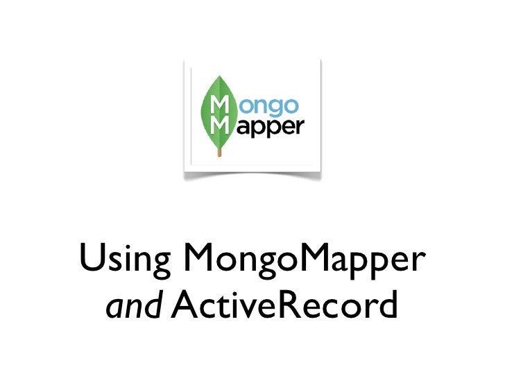 Using MongoMapper  and ActiveRecord
