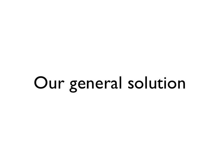 Our general solution