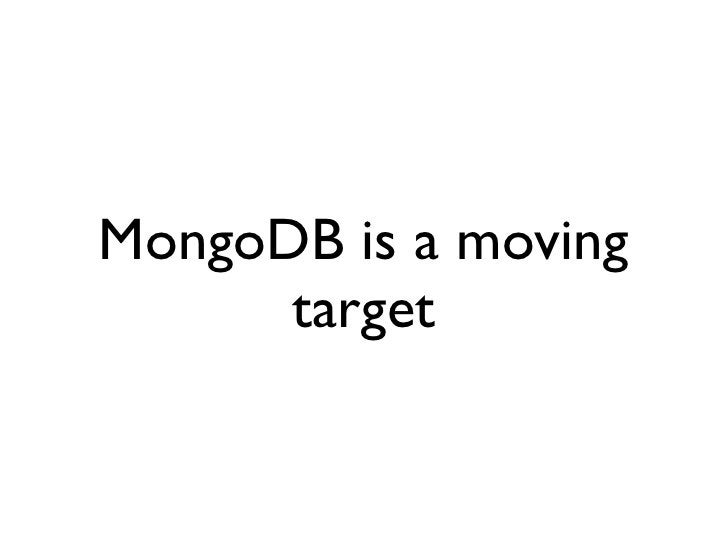 MongoDB is a moving       target