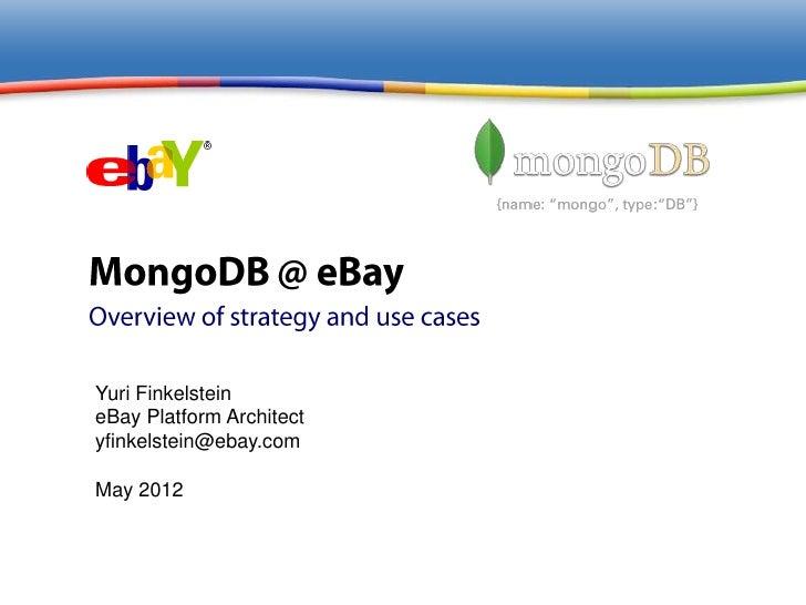 Yuri FinkelsteineBay Platform Architectyfinkelstein@ebay.comMay 2012