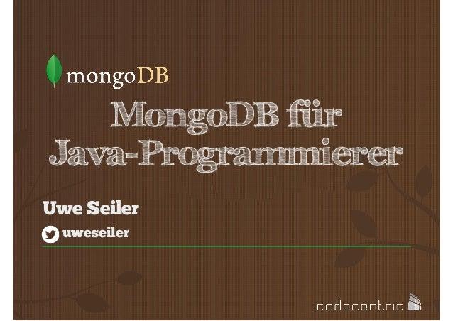 MongoDB für Java-Programmierer Uwe Seiler uweseiler