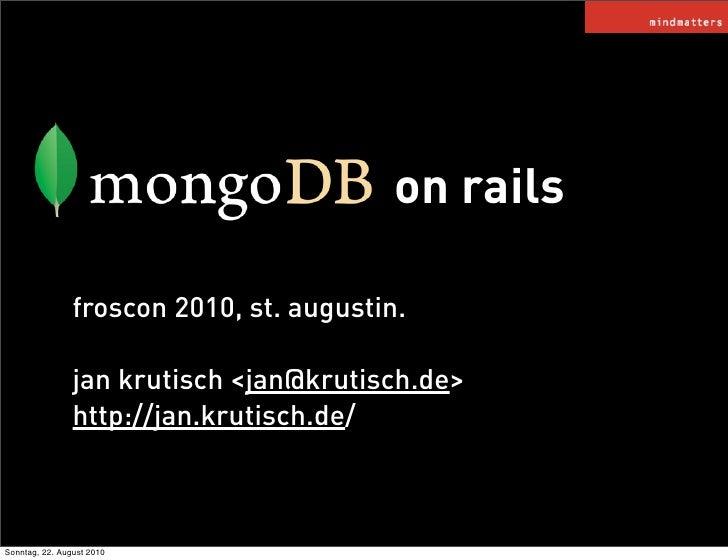 on rails                  froscon 2010, st. augustin.                  jan krutisch <jan@krutisch.de>                 http...