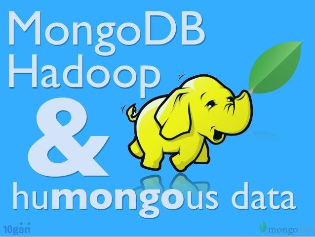 MongoDBHadoop&humongous data