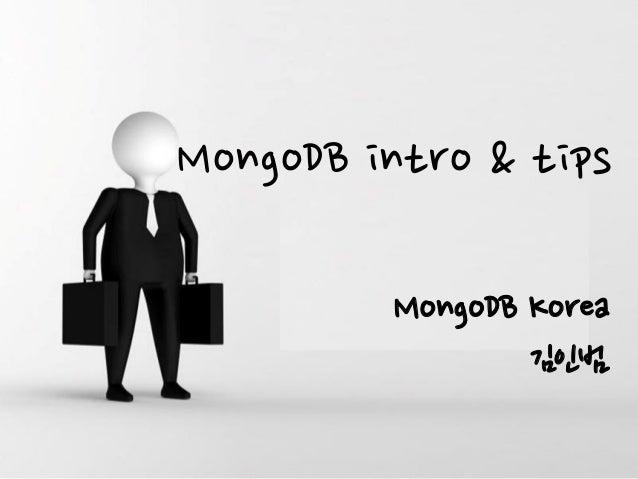 MongoDB intro & tips MongoDB Korea 김인범