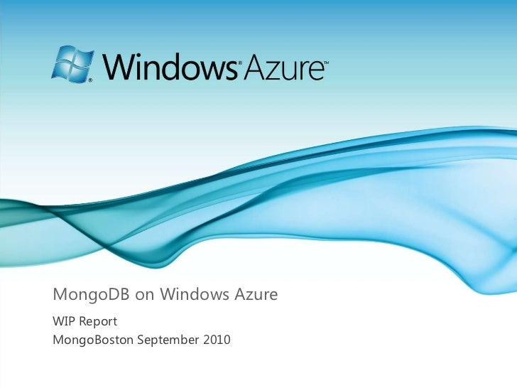 MongoDB on Windows Azure<br />WIP Report<br />MongoBoston September 2010<br />
