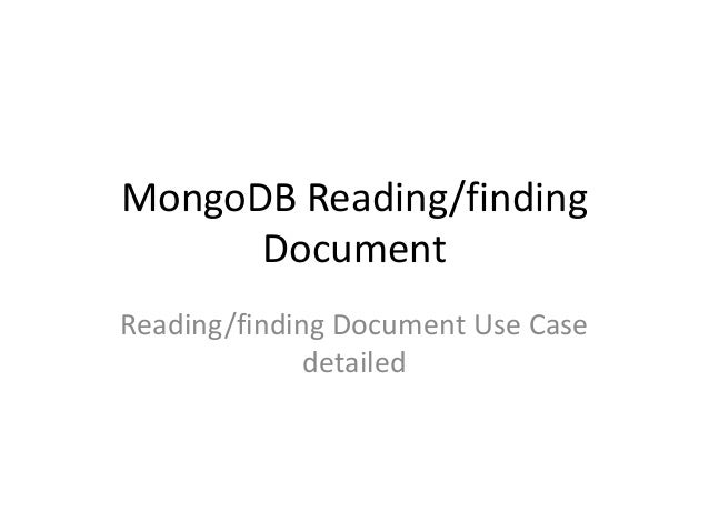 MongoDB Reading/findingDocumentReading/finding Document Use Casedetailed