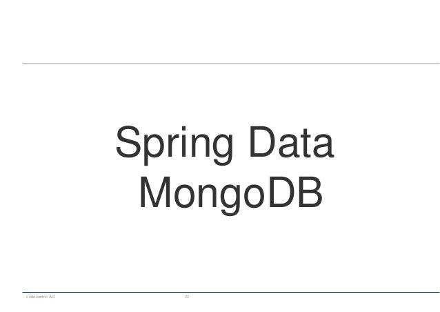 codecentric AG 22 Spring Data MongoDB