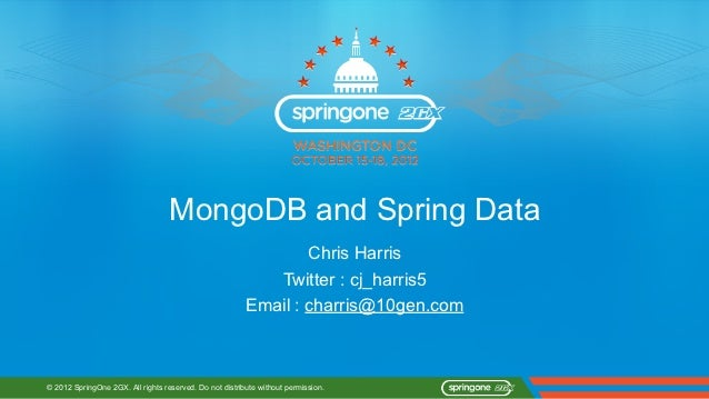MongoDB and Spring Data                                                                 Chris Harris                      ...