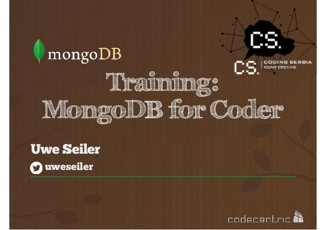 Training: MongoDB for Coder Uwe Seiler uweseiler