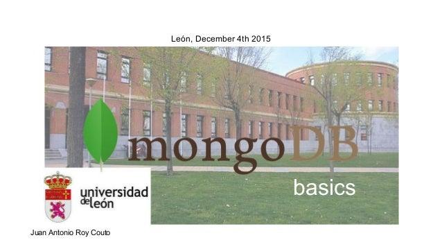 León, December 4th 2015 Juan Antonio Roy Couto basicsbasics