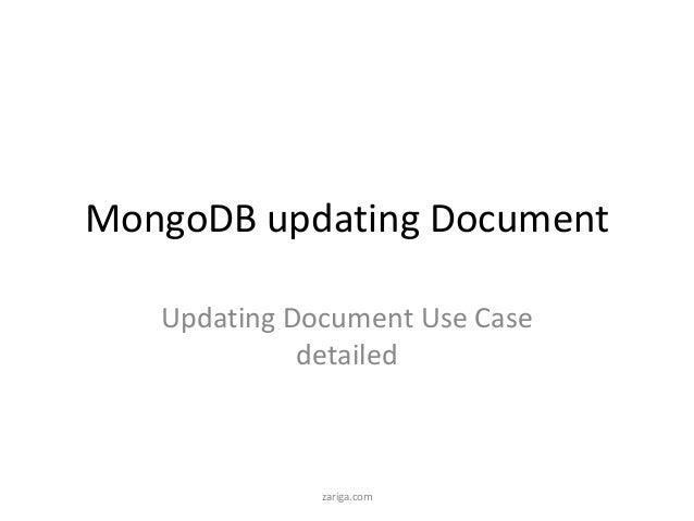 MongoDB updating DocumentUpdating Document Use Casedetailedzariga.com