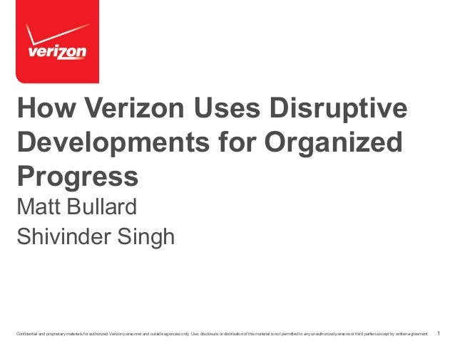 1Confidential and proprietary materials for authorized Verizon personnel and outside agencies only. Use, disclosure or dis...
