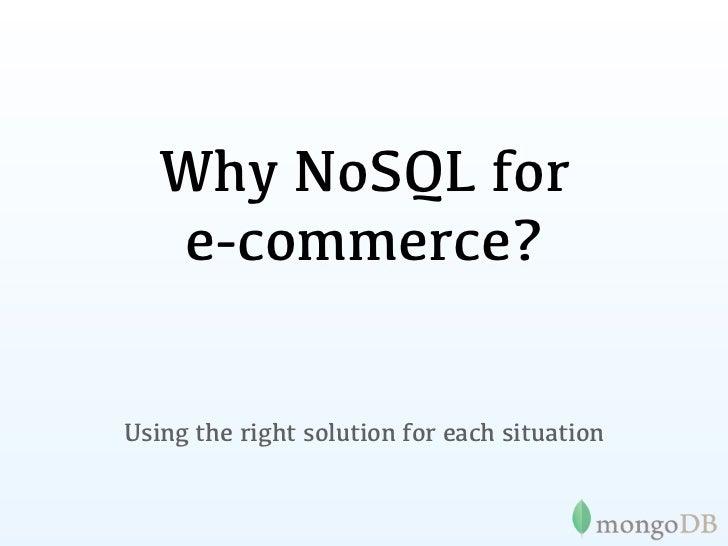 Data dilemma of     e-commerce              Pick One•Stick to one vertical (Sane schema)•Flexibility (Insane schema)