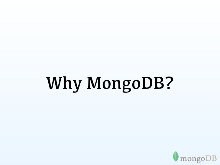 Why MongoDB?