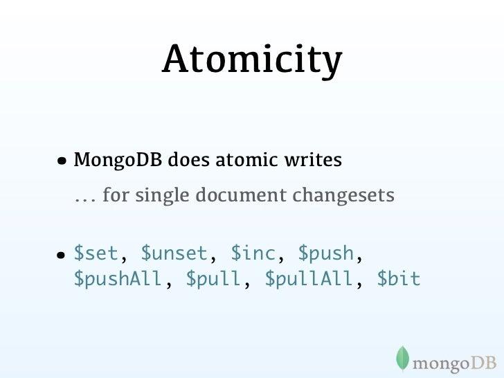 Consistency•MongoDB can enforce unique keys