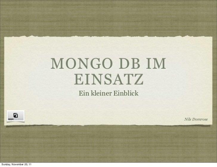 MONGO DB IM                            EINSATZ                            Ein kleiner Einblick                            ...