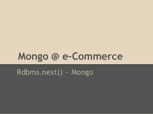Mongo @ e-CommerceRdbms.next() ~ Mongo