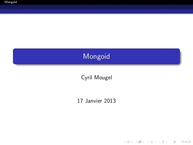Mongoid            Mongoid           Cyril Mougel          17 Janvier 2013