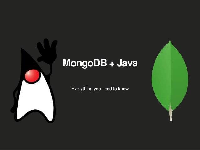 Agenda • MongoDB + Java • Driver • ODM's • JVM Languages • Hadoop