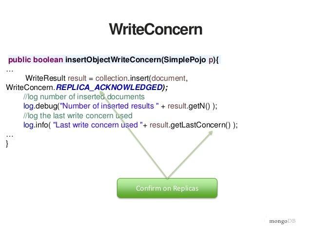 WriteConcern public void setWriteConcernLevels(WriteConcern wc){ //connection level this.mc.setWriteConcern(wc); //databas...