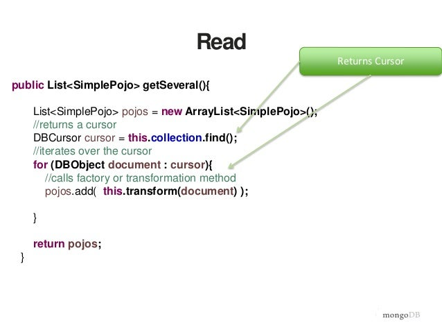 Read public List<SimplePojo> getAtAge(int age) { List<SimplePojo> pojos = new ArrayList<SimplePojo>(); DBObject criteria =...
