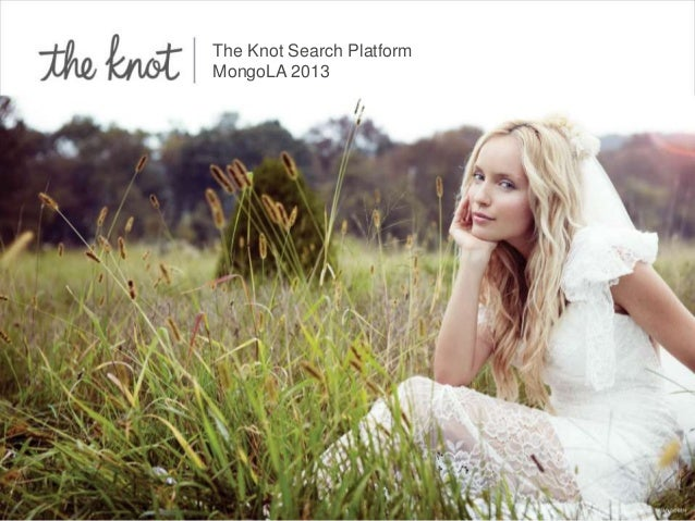 Click to edit Master title styleThe Knot Search PlatformMongoLA 2013
