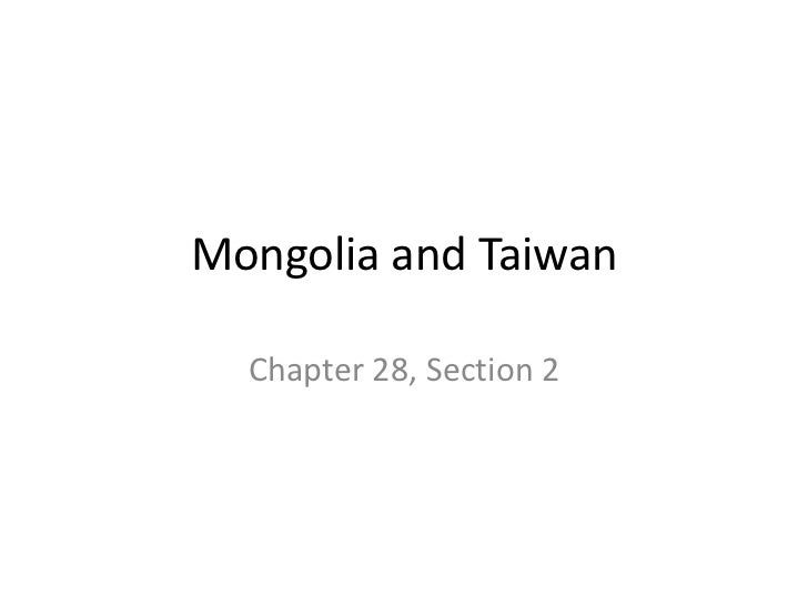Mongolia and Taiwan  Chapter 28, Section 2