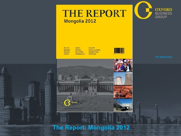 The Report: Mongolia 2012 Business Group THE INSIDE EDGE                       Oxford