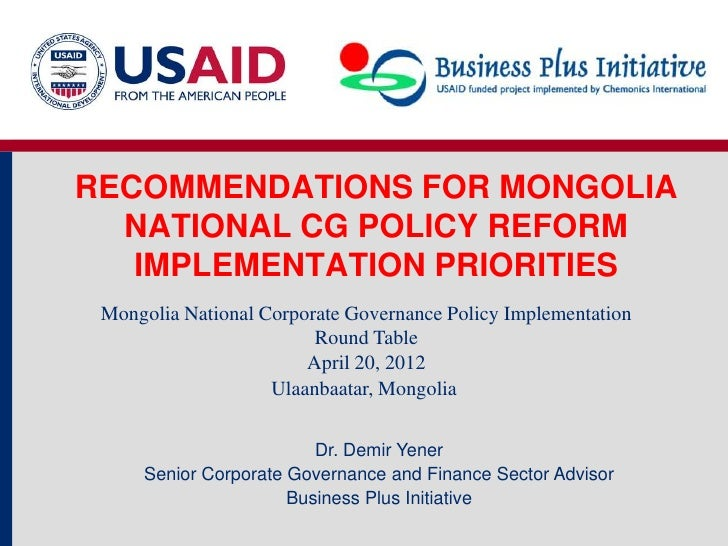RECOMMENDATIONS FOR MONGOLIA  NATIONAL CG POLICY REFORM   IMPLEMENTATION PRIORITIES Mongolia National Corporate Governance...