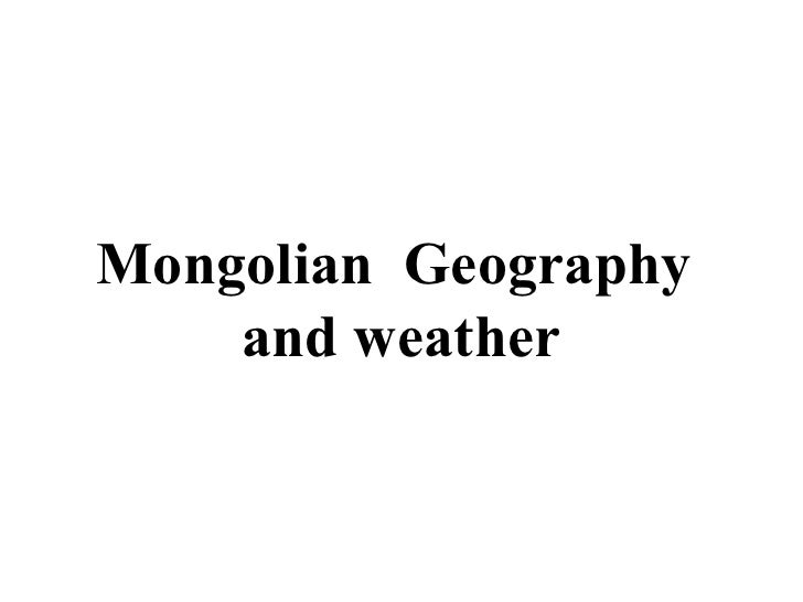Mongolian Geography    and weather