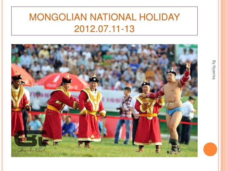 MONGOLIAN NATIONAL HOLIDAY       2012.07.11-13                             By Nyamka