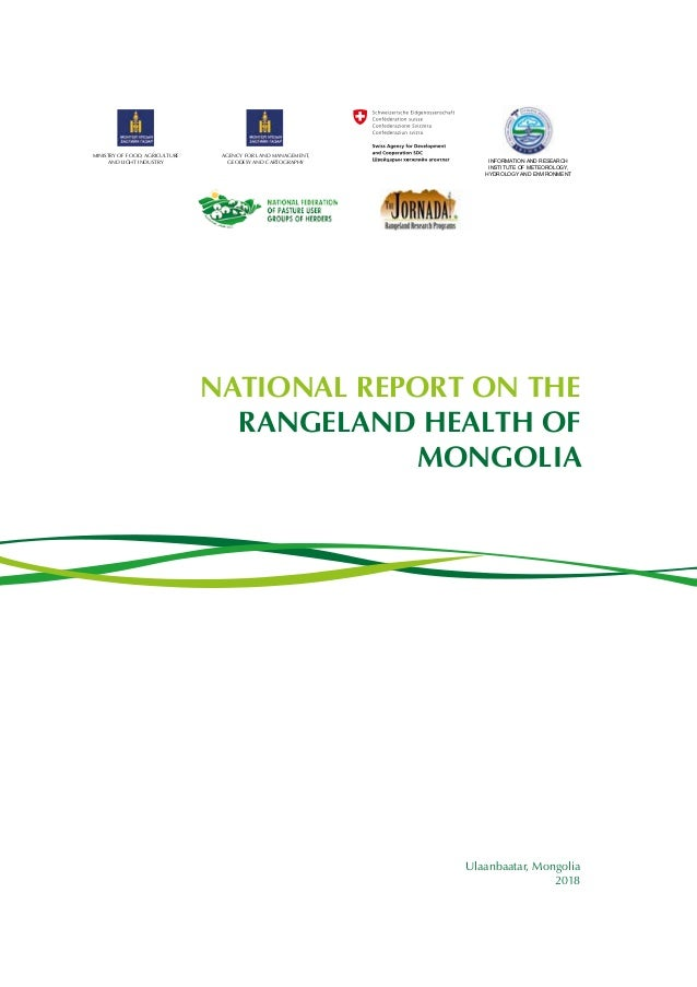 Ulaanbaatar, Mongolia 2018 NATIONAL REPORT ON THE RANGELAND HEALTH OF MONGOLIA AGENCY FOR LAND MANAGEMENT, GEODESY AND CAR...