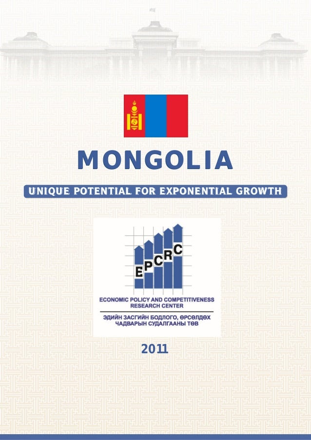 MONGOLIAUNIQUE POTENTIAL FOR EXPONENTIAL GROWTH                 2011
