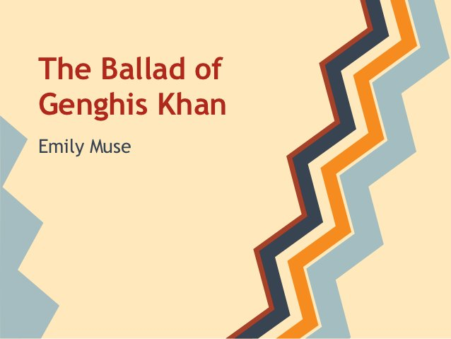The Ballad ofGenghis KhanEmily Muse