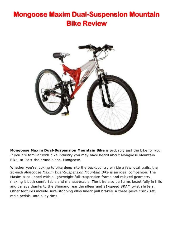 Mongoose Maxim Dual-Suspension Mountain              Bike ReviewMongoose Maxim Dual-Suspension Mountain Bike is probably j...