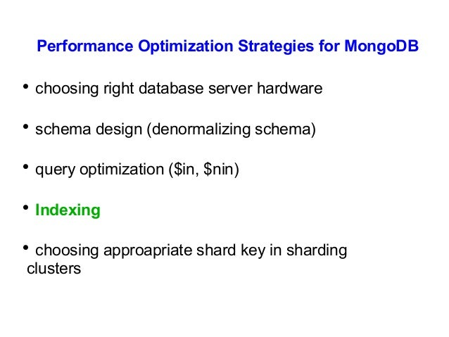 Performance Optimization Strategies for MongoDB    choosing right database server hardware    schema design (denormalizi...