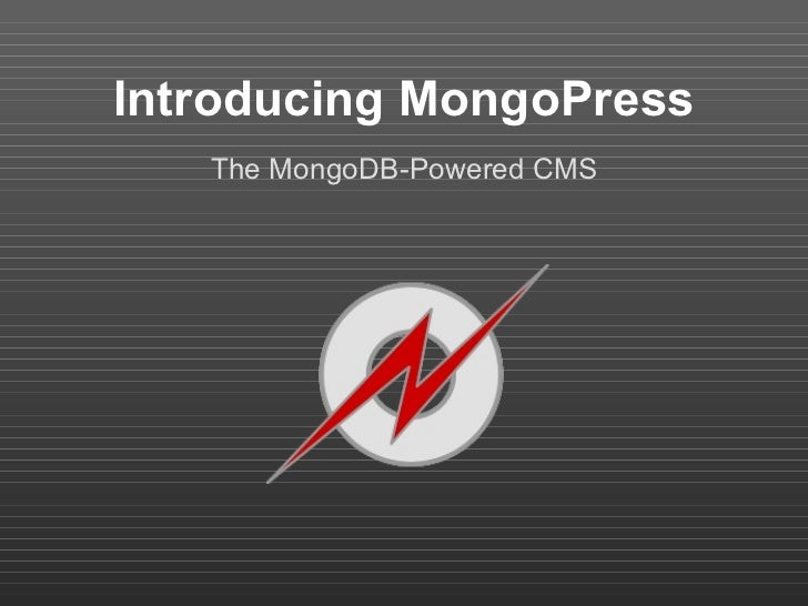 Introducing MongoPress The MongoDB-Powered CMS