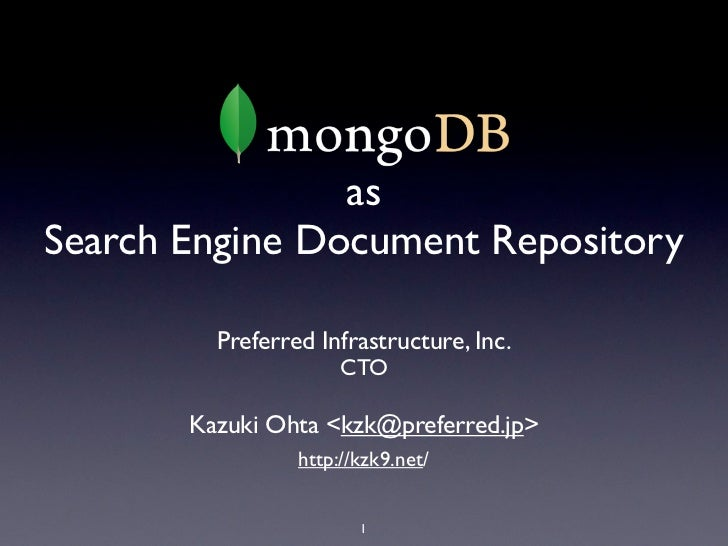 asSearch Engine Document Repository         Preferred Infrastructure, Inc.                      CTO       Kazuki Ohta <kzk...