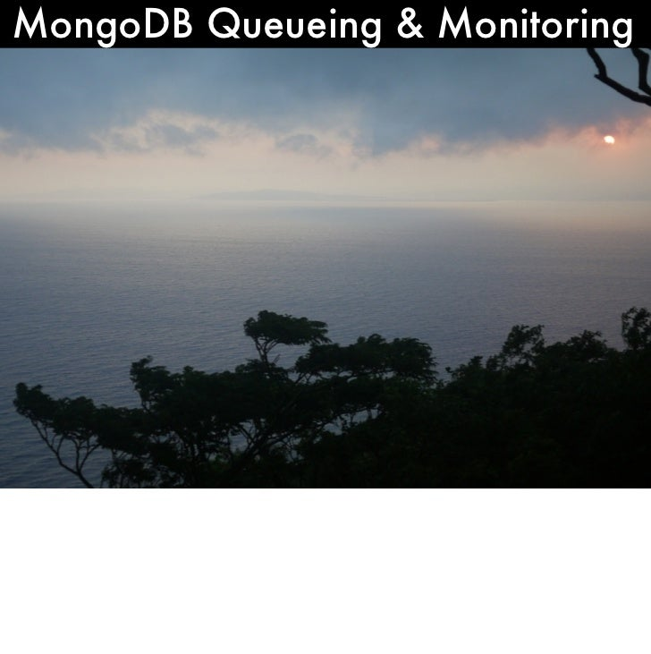 MongoDB Queueing & Monitoring