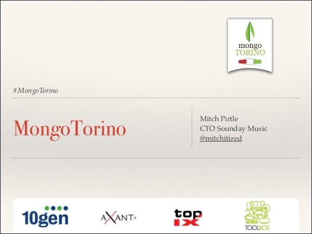#MongoTorino  MongoTorino  Mitch Pirtle! CTO Sounday Music! @mitchitized